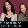 The Return of Jezebel James