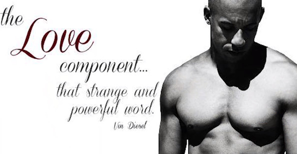 Vin Diesel Quotes | Here Are Nine Steamy Valentine S Day Quotes From Your Favorite Actor