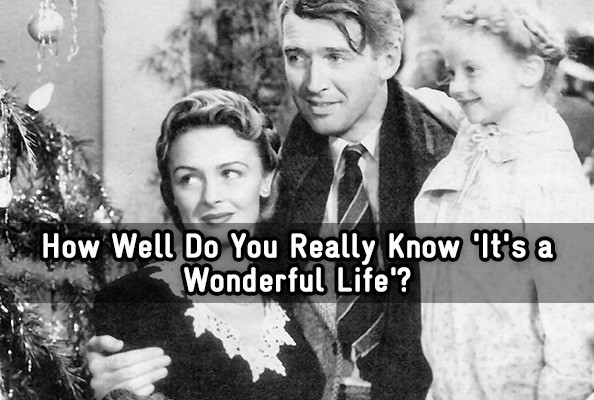 How Well Do You Really Know 39 It 39 S A Wonderful Life 39 Trivia Quiz Zimbio