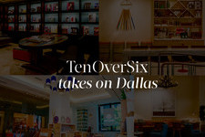 Ten Over Six Takes Dallas